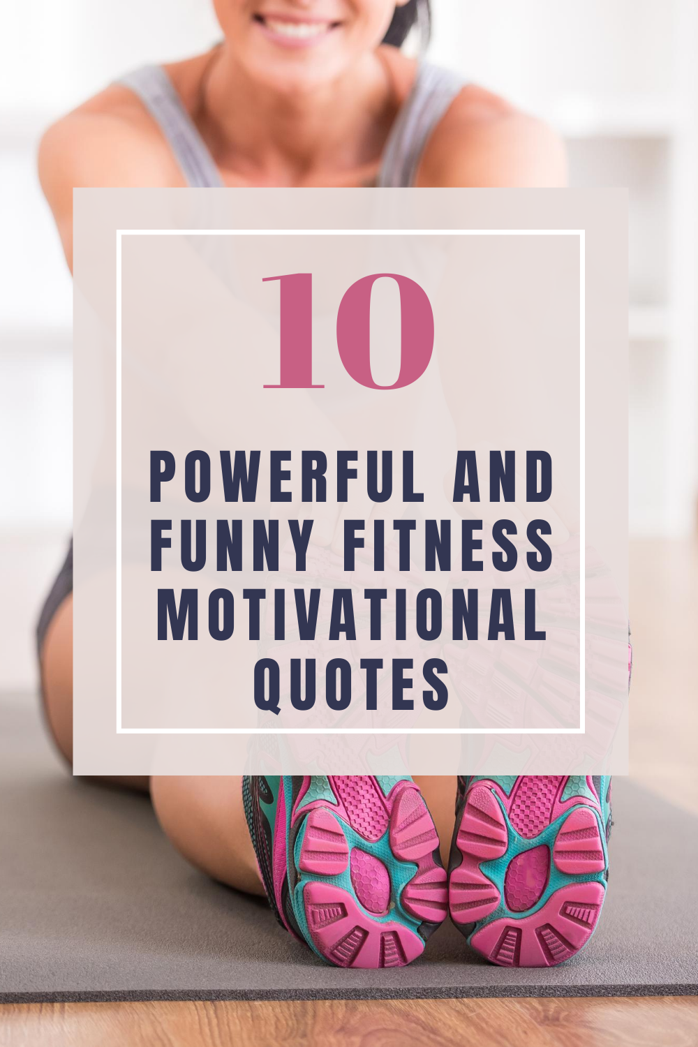 10 Powerful And Funny Fitness Motivational Quotes For Women